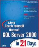 Sams Teach Yourself Microsoft SQL Server 2000 in 21 Days with CD-ROM, Waymire, Richard and Sawtell, Rick, 0672319691