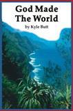 God Made the World, Kyle Butt, 0932859690