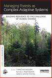 Managing Forests As Complex Adaptive Systems : Building Resilience to the Challenge of Global Change, , 1138779695