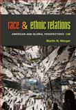 Race and Ethnic Relations : American and Global Perspectives, Marger, Martin N., 1285749693