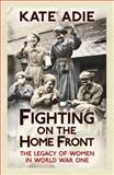 Fighting on the Home Front, Kate Adie, 1444759698