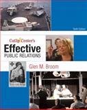 Cutlip and Center's Effective Public Relations, Broom, Glen M., 0136029698