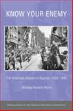 Know Your Enemy : The American Debate on Nazism, 1933-1945, Hoenicke Moore, Michaela, 0521829690