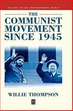 The Communist Movement since 1945 9780631199694