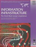 Information Infrastructure : The World Bank Group's Experience: A Joint Operations Evaluation Department, Operations Evaluation Group Review, Barbu, Alain and Dominguez, Rafael, 0821349694