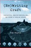 Rewriting Craft : Composition, Creative Writing, and the Future of English Studies, Mayers, Tim, 0822959690