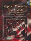 Applied Phonetics Workbook : A Systematic Approach to Phonetic Transcription (Book Only), Edwards, Harold T. and Gregg, Alvin L., 1111319693