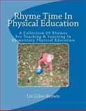 Rhyme Time in Physical Education, Liz Giles-Brown, 1470009692