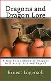Dragons and Dragon Lore, Ernest Ingersoll, 1479259691