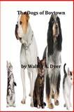 The Dogs of Boytown, Walter A. Walter A. Dyer, 1496159691