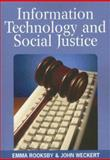 Information Technology and Social Justice, Emma Rooksby and John Weckert, 1591409691