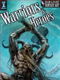 Draw and Paint Fantasy Art Warriors and Heroes, Alan Lathwell, 160061969X