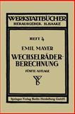 Wechselräderberechnung Für Drehbänke Unter Berücksichtigung der Schwierigen Steigungen, Mayer, Emil, 366227969X
