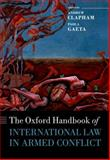 The Oxford Handbook of International Law in Armed Conflict, Clapham, Andrew, 0199559694