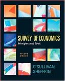 Survey of Economics, Steven M. Sheffrin and Arthur O'Sullivan, 0131439693