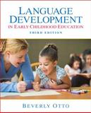 Language Development in Early Childhood Education, Otto, Beverly W., 0135019699
