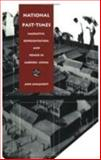 National Past-Times : Narrative, Representation, and Power in Modern China, Anagnost, Ann S., 0822319691