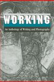 Working : An Anthology of Writing and Photography, , 0971299692