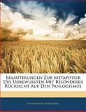 Erläuterungen Zur Metaphysik Des Unbewussten Mit Besonderer Rücksicht Auf Den Panlogismus, Eduard Von Hartmann, 1141309696