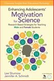 Enhancing Adolescents' Motivation for Science : Research-Based Strategies for Teaching Male and Female Students, Shumow, Lee B. and Schmidt, Jennifer A., 1452269696