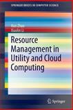 Resource Management in Utility and Cloud Computing, Zhao, Han and Li, Xiaolin, 1461489695