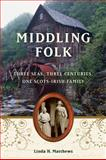 Middling Folk, Linda H. Matthews, 1556529694
