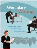 Workplace Writing : Planning, Packaging, and Perfecting Communication, Gerson, Sharon J. and Gerson, Steven M., 0131599690