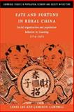 Fate and Fortune in Rural China : Social Organization and Population Behavior in Liaoning 1774-1873, Lee, James Z. and Campbell, Cameron D., 052103969X