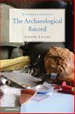 Understanding the Archaeological Record, Lucas, Gavin, 0521279690
