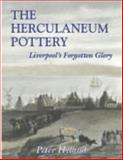 The Herculaneum Pottery : Liverpool's Forgotten Glory, Hyland, Peter, 085323969X