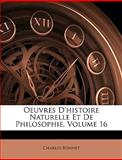 Oeuvres D'Histoire Naturelle et de Philosophie, Charles Bonnet, 1148949690
