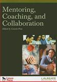 Mentoring, Coaching, and Collaboration: : Special Edition for Laureate Education, Inc : : Special Edition for Laureate Education, Inc, , 1412969697