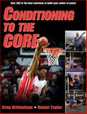 Conditioning to the Core, Greg Brittenham and Daniel Taylor, 1450419690
