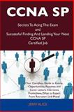 Ccna Sp Secrets to Acing the Exam and Successful Finding and Landing Your Next Ccna Sp Certified Job, Jerry Alice, 1486159699