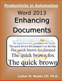 Word 2013: Enhancing Documents, Luther Maddy`, 149964969X