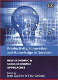Productivity, Innovation and Knowledge in Services : New Economic and Socio-Economic Approaches, , 1840649690