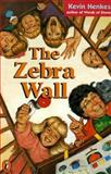 The Zebra Wall, Kevin Henkes, 0140329692