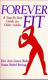 Forever Fit : A Step-by-Step Guide for Older Adults, Birkel, Dee A. and Birkel-Freitag, Susan F., 0306439697