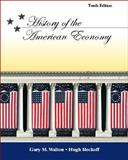 History of the American Economy, Walton, Gary M. and Rockoff, Hugh, 0324259697