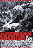 The American Soldier in World War II, Hearn, Chester G., 0760309698