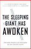 The Sleeping Giant Has Awoken : The New Politics of Religion in the United States, Robbins, Jeff, 0826429696