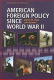 American Foreign Policy since World War II 9780872899698