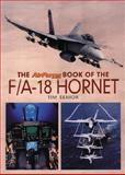 The Air Forces Book of the F/A-18 Hornet, Tim Senior, 0946219699