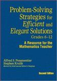 Problem-Solving Strategies for Efficient and Elegant Solutions, Grades 6-12 : A Resource for the Mathematics Teacher, Posamentier, Alfred S. and Krulik, Stephen, 1412959691