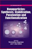 Nanoparticles : Synthesis, Stabilization, Passivation, and Functionalization, , 0841269696