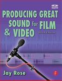 Producing Great Sound for Film and Video, Rose, Jay, 024080970X