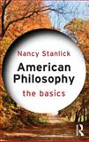 American Philosophy: the Basics, Stanlick, Nancy A., 0415689708