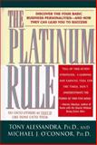 The Platinum Rule : Do unto Others As They'd Like Done unto Them, Alessandra, Tony and O'Connor, Michael J., 0446519707