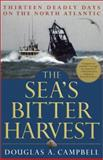 The Sea's Bitter Harvest, Douglas A. Campbell, 0786709707