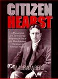 Citizen Hearst, Swanberg, W. A., 0883659700